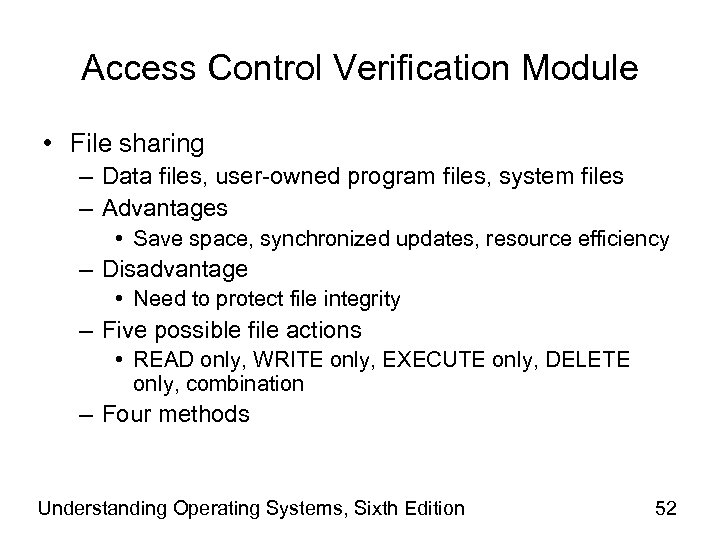 Access Control Verification Module • File sharing – Data files, user-owned program files, system