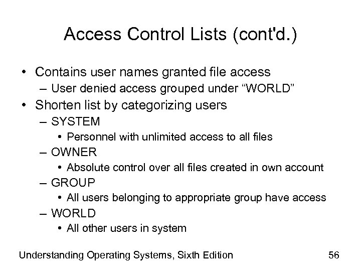 Access Control Lists (cont'd. ) • Contains user names granted file access – User
