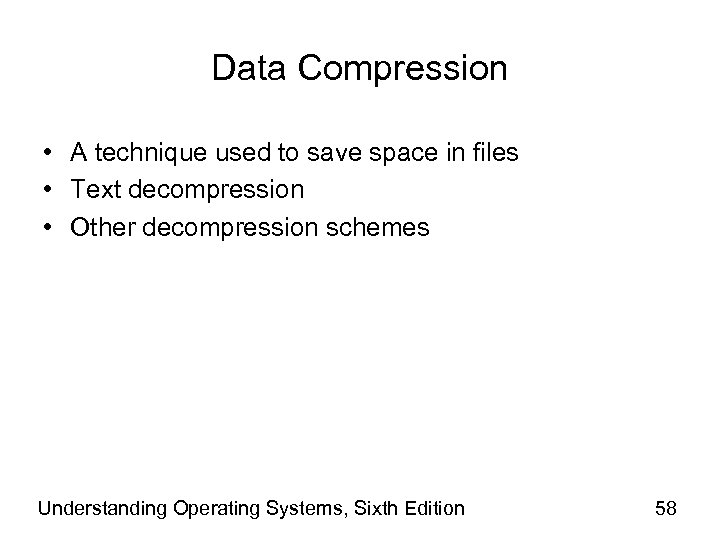 Data Compression • A technique used to save space in files • Text decompression