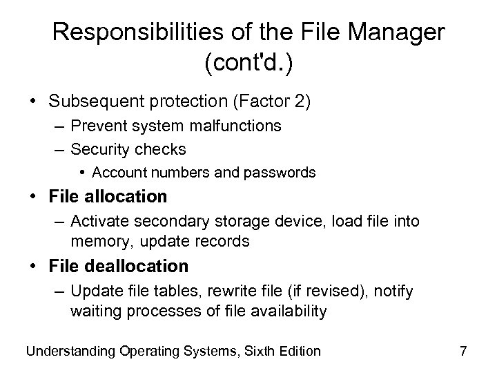 Responsibilities of the File Manager (cont'd. ) • Subsequent protection (Factor 2) – Prevent