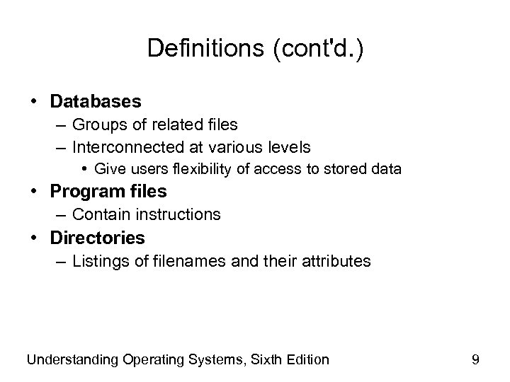 Definitions (cont'd. ) • Databases – Groups of related files – Interconnected at various