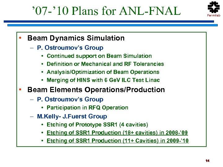 ' 07 -' 10 Plans for ANL-FNAL Fermilab • Beam Dynamics Simulation – P.