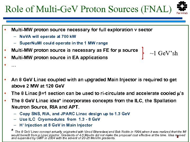 Role of Multi-Ge. V Proton Sources (FNAL) • Fermilab Multi-MW proton source necessary for