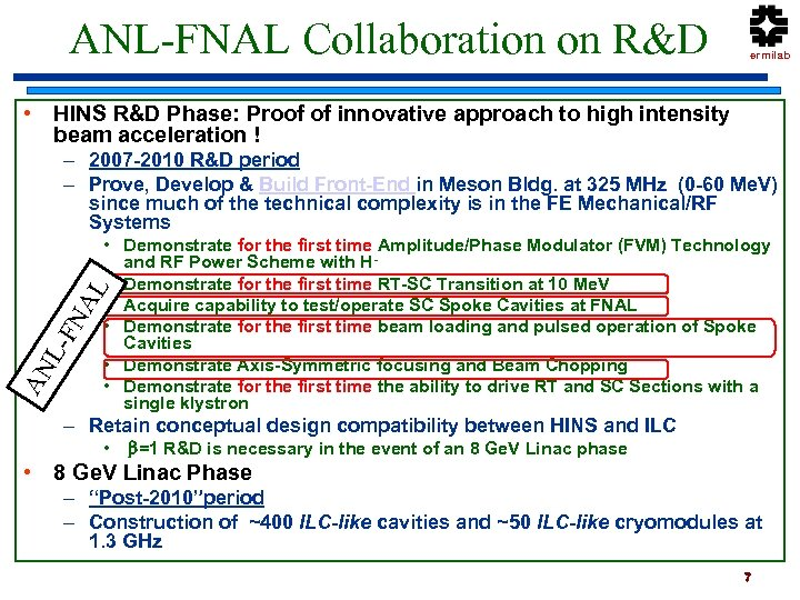 ANL-FNAL Collaboration on R&D HINS R&D Goals Fermilab • HINS R&D Phase: Proof of
