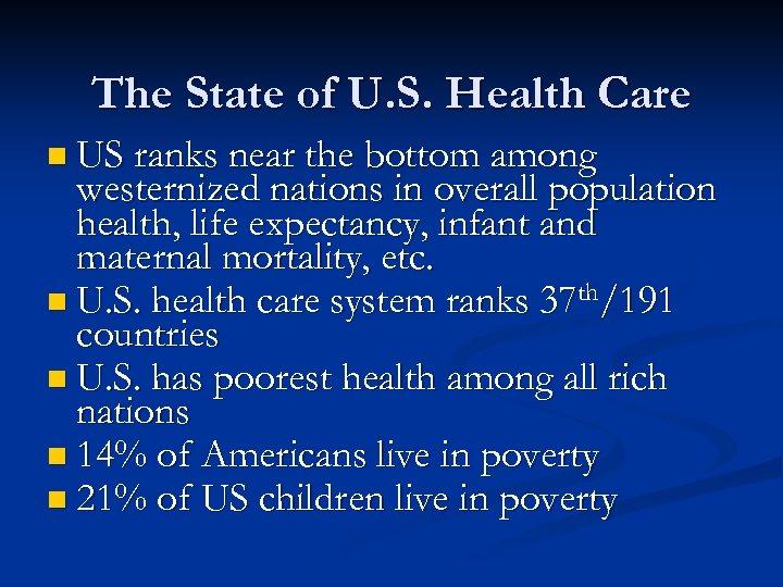 The State of U. S. Health Care n US ranks near the bottom among