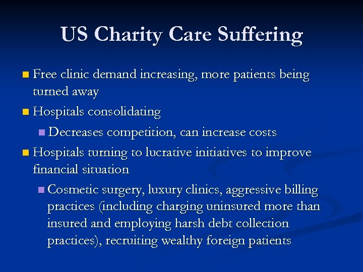 US Charity Care Suffering n Free clinic demand increasing, more patients being turned away