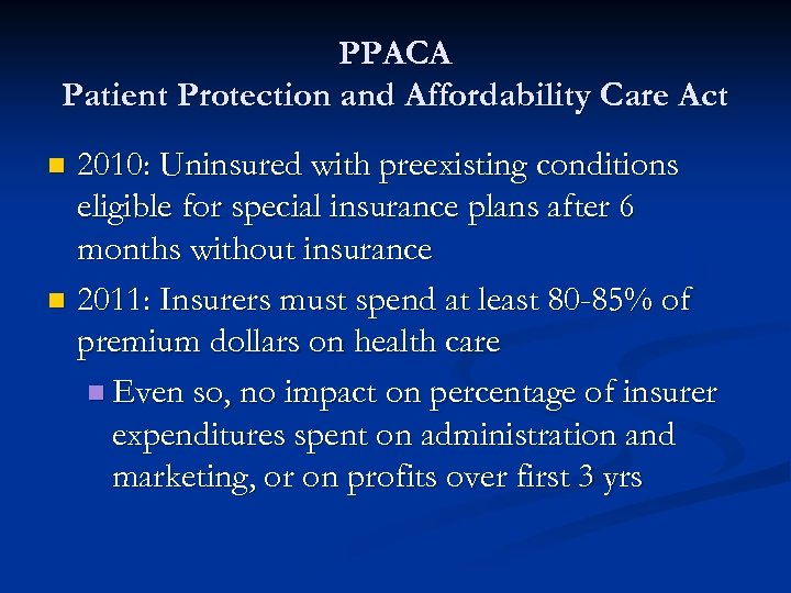 PPACA Patient Protection and Affordability Care Act 2010: Uninsured with preexisting conditions eligible for
