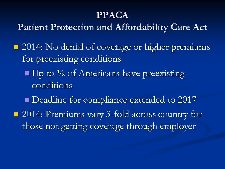 PPACA Patient Protection and Affordability Care Act 2014: No denial of coverage or higher