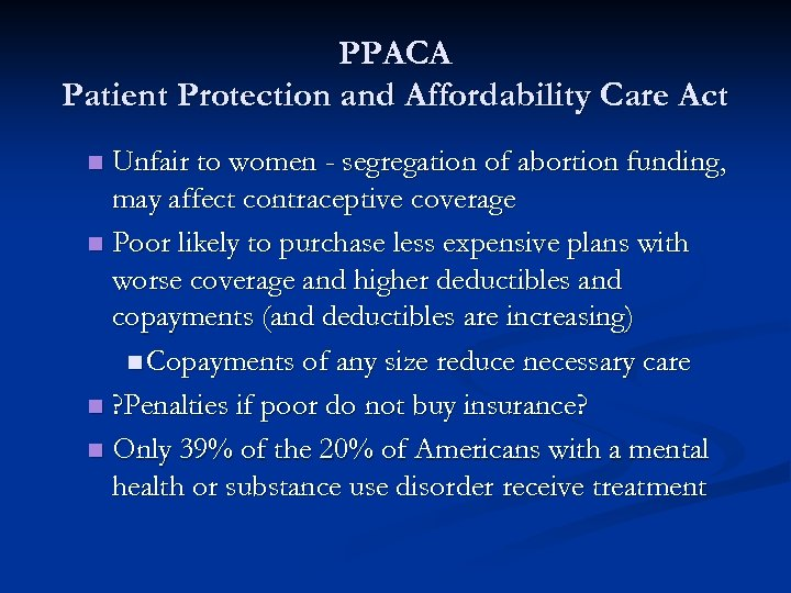 PPACA Patient Protection and Affordability Care Act Unfair to women - segregation of abortion