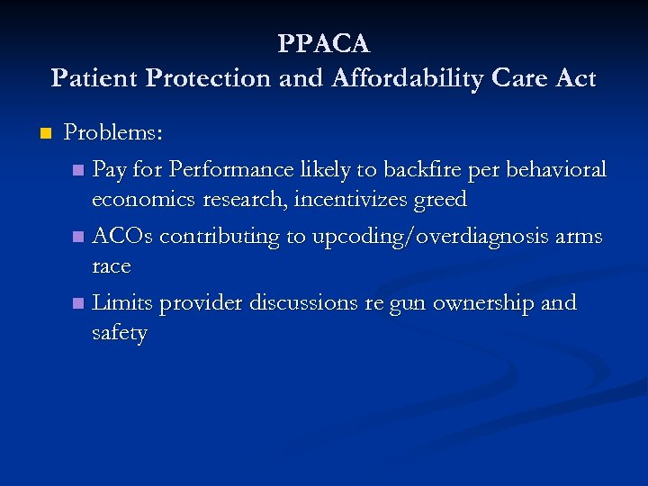 PPACA Patient Protection and Affordability Care Act n Problems: n Pay for Performance likely