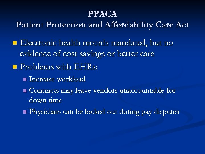 PPACA Patient Protection and Affordability Care Act Electronic health records mandated, but no evidence
