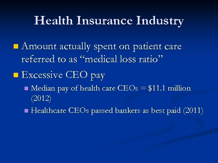 """Health Insurance Industry n Amount actually spent on patient care referred to as """"medical"""