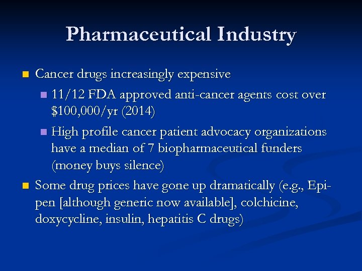 Pharmaceutical Industry n n Cancer drugs increasingly expensive n 11/12 FDA approved anti-cancer agents