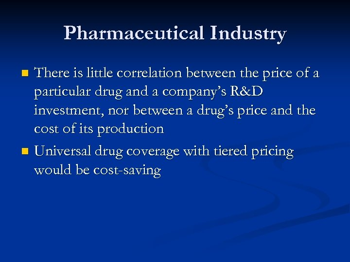 Pharmaceutical Industry There is little correlation between the price of a particular drug and