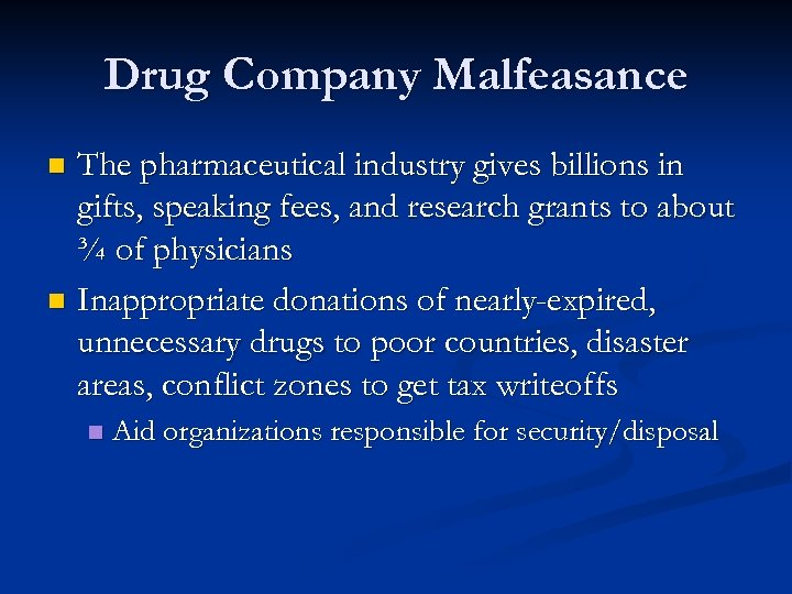 Drug Company Malfeasance The pharmaceutical industry gives billions in gifts, speaking fees, and research