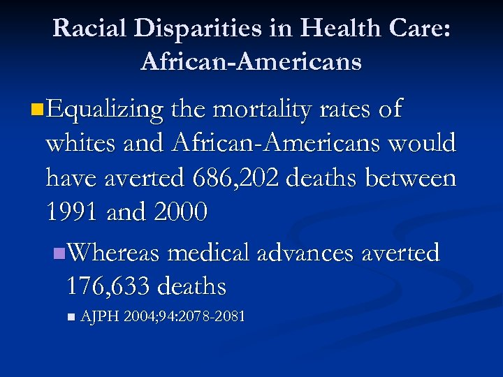 Racial Disparities in Health Care: African-Americans n. Equalizing the mortality rates of whites and