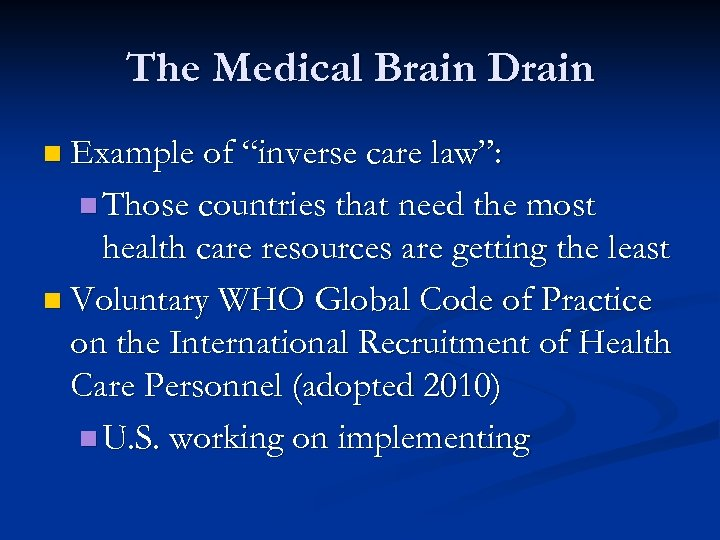 """The Medical Brain Drain n Example of """"inverse care law"""": n Those countries that"""