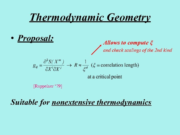 Thermodynamic Geometry • Proposal: Allows to compute ξ and check scalings of the 2