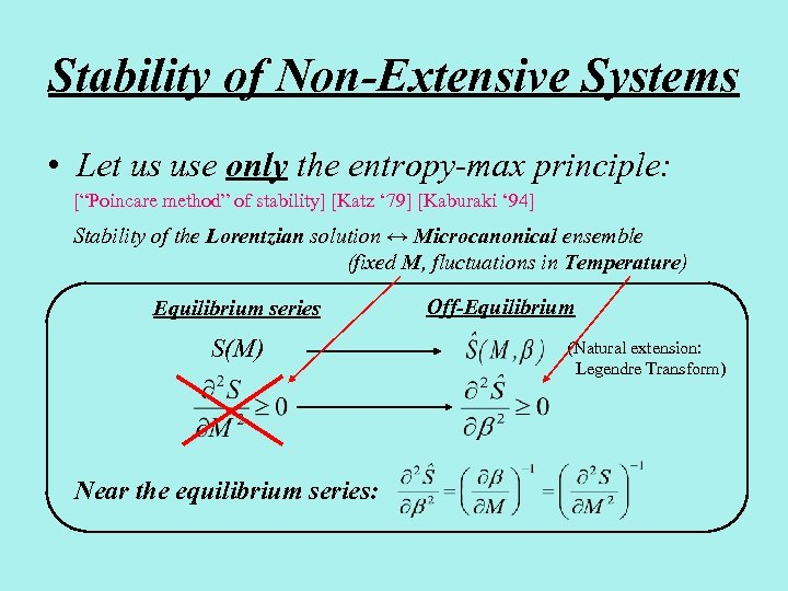 "Stability of Non-Extensive Systems • Let us use only the entropy-max principle: [""Poincare method"""