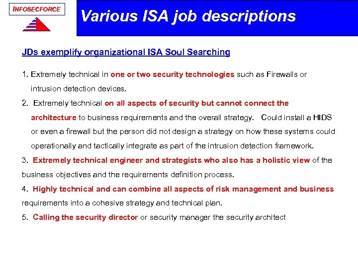 INFOSECFORCE Various ISA job descriptions JDs exemplify organizational ISA Soul Searching 1. Extremely technical