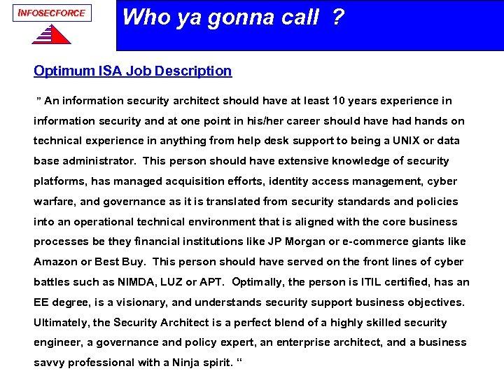 "INFOSECFORCE Who ya gonna call ? Optimum ISA Job Description "" An information security"