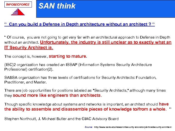 "INFOSECFORCE SAN think "" Can you build a Defense in Depth architecture without an"