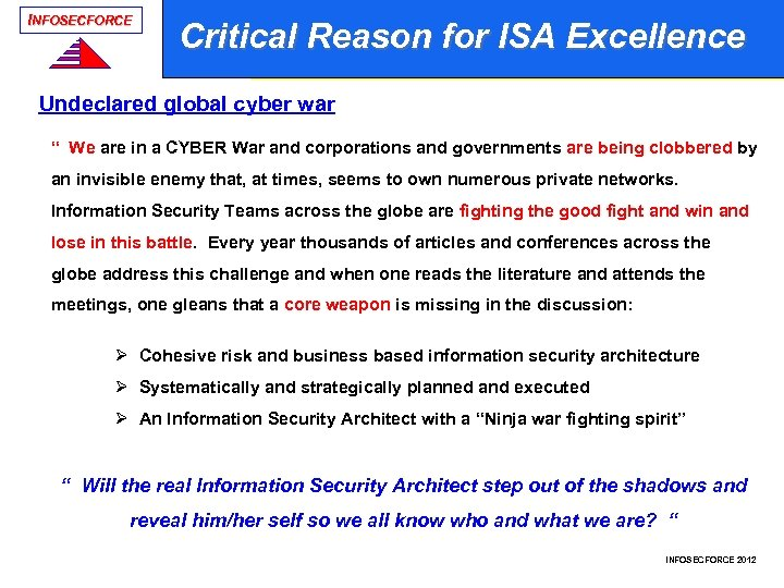 "INFOSECFORCE Critical Reason for ISA Excellence Undeclared global cyber war "" We are in"