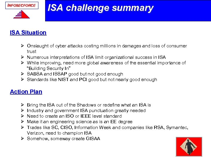 INFOSECFORCE ISA challenge summary ISA Situation Ø Onslaught of cyber attacks costing millions in
