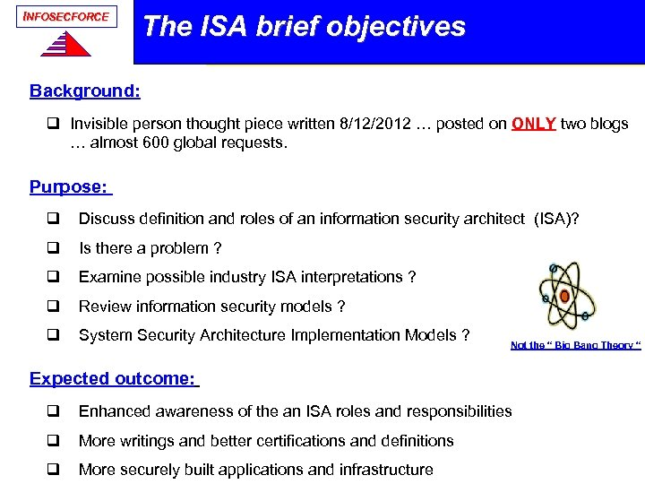 INFOSECFORCE The ISA brief objectives Background: q Invisible person thought piece written 8/12/2012 …