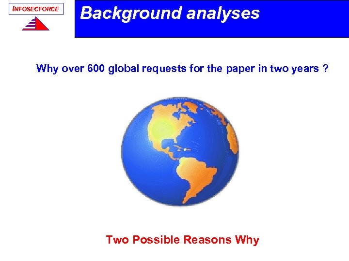 INFOSECFORCE Background analyses Why over 600 global requests for the paper in two years