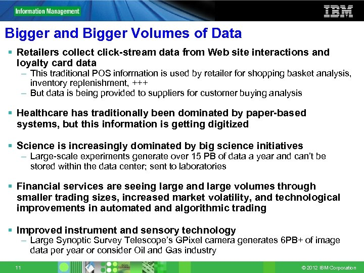 Bigger and Bigger Volumes of Data § Retailers collect click-stream data from Web site