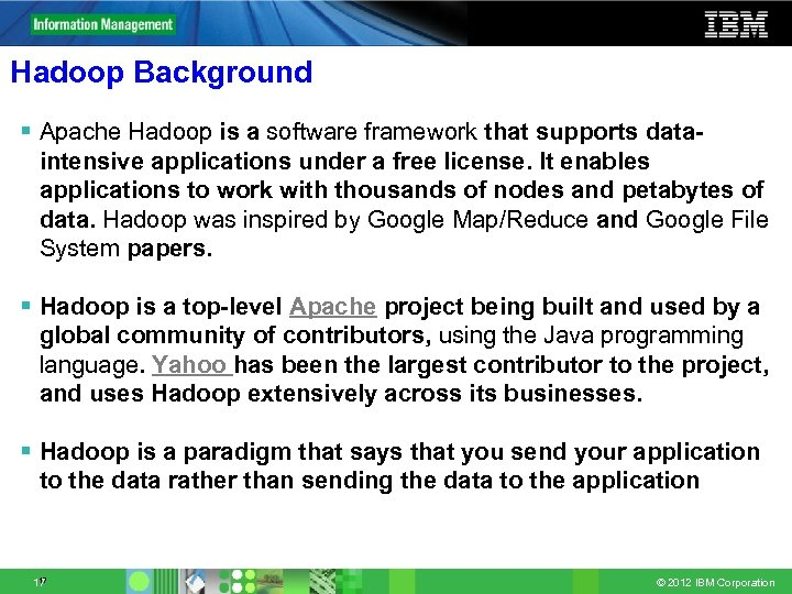 Hadoop Background § Apache Hadoop is a software framework that supports dataintensive applications under