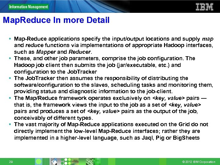 Map. Reduce In more Detail § Map-Reduce applications specify the input/output locations and supply