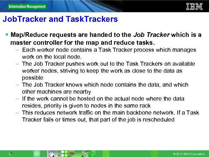 Job. Tracker and Task. Trackers § Map/Reduce requests are handed to the Job Tracker