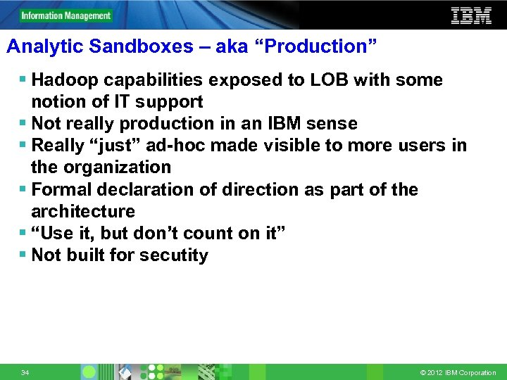"Analytic Sandboxes – aka ""Production"" § Hadoop capabilities exposed to LOB with some notion"