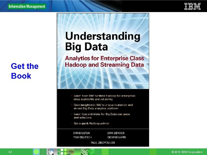 Get the Book 42 © 2012 IBM Corporation