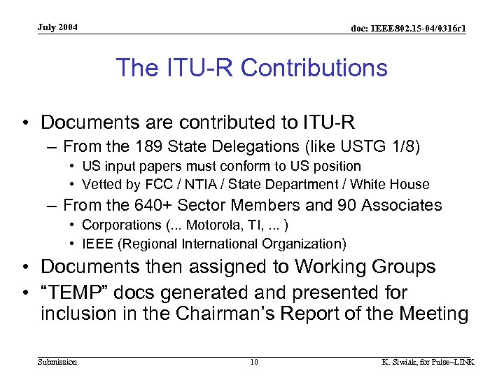 July 2004 doc: IEEE 802. 15 -04/0316 r 1 The ITU-R Contributions • Documents