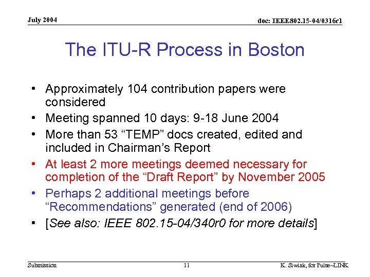 July 2004 doc: IEEE 802. 15 -04/0316 r 1 The ITU-R Process in Boston