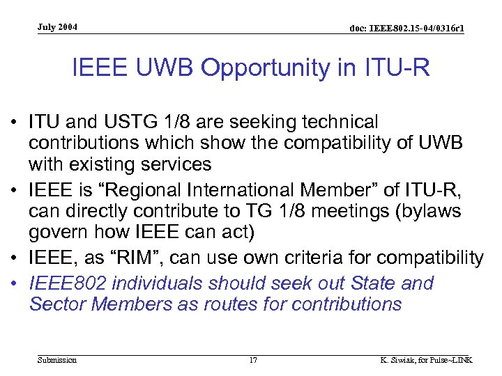 July 2004 doc: IEEE 802. 15 -04/0316 r 1 IEEE UWB Opportunity in ITU-R