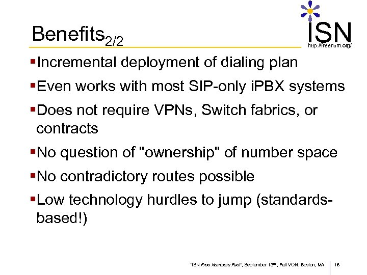 ISN Benefits 2/2 http: //freenum. org/ §Incremental deployment of dialing plan §Even works with