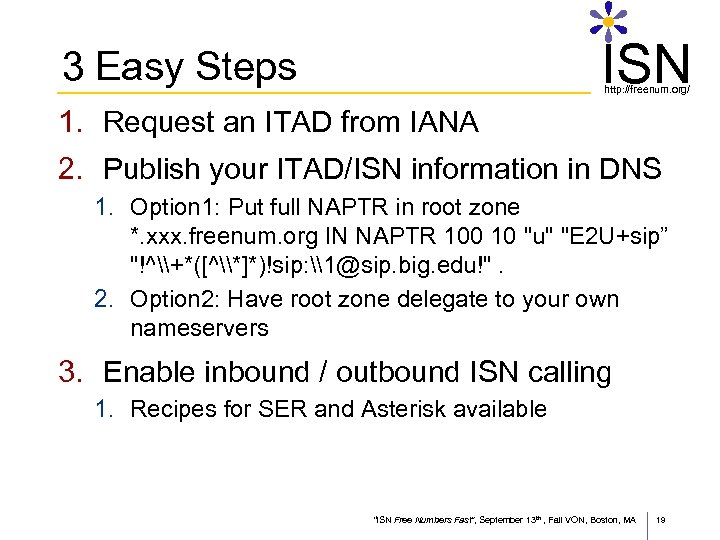ISN 3 Easy Steps http: //freenum. org/ 1. Request an ITAD from IANA 2.
