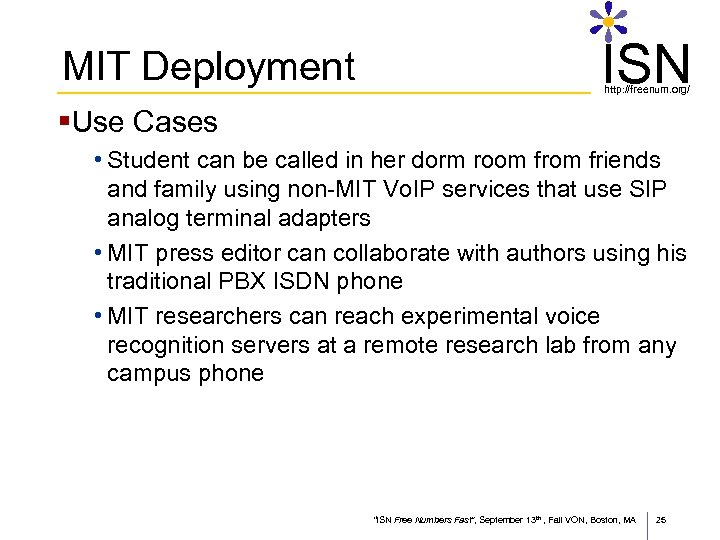 MIT Deployment ISN http: //freenum. org/ §Use Cases • Student can be called in