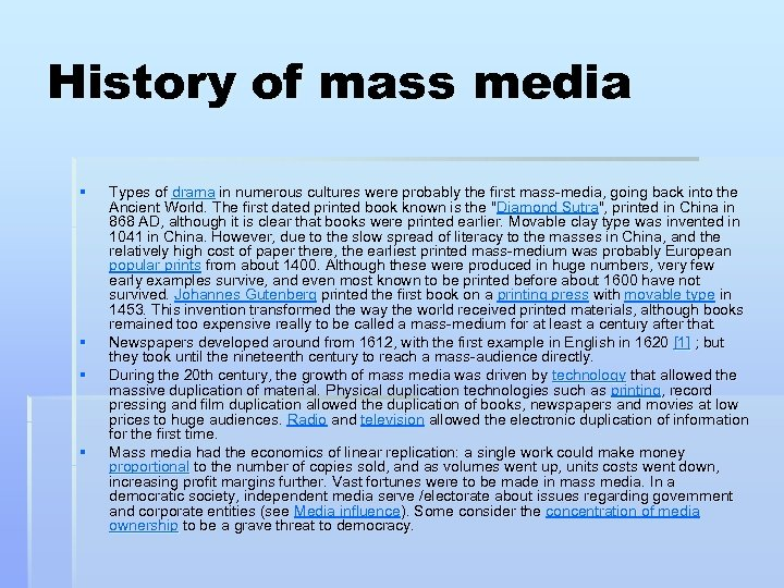 History of mass media § § Types of drama in numerous cultures were probably