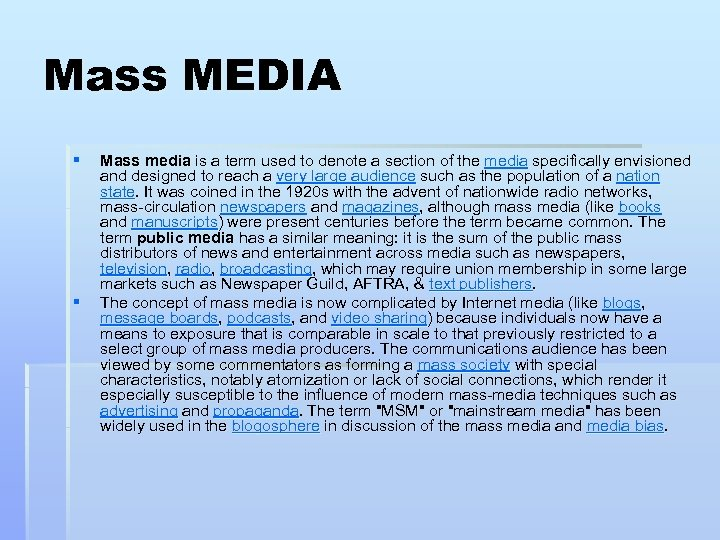 Mass MEDIA § § Mass media is a term used to denote a section