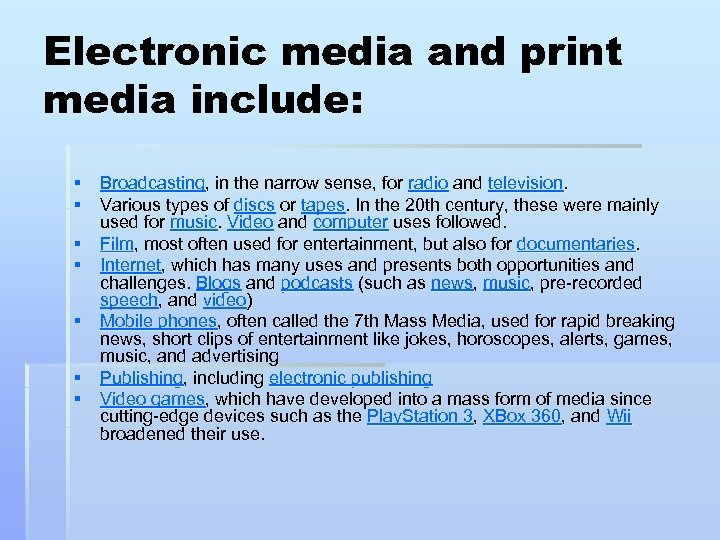 Electronic media and print media include: § Broadcasting, in the narrow sense, for radio