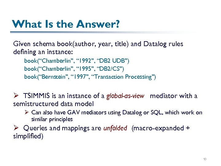 What Is the Answer? Given schema book(author, year, title) and Datalog rules defining an