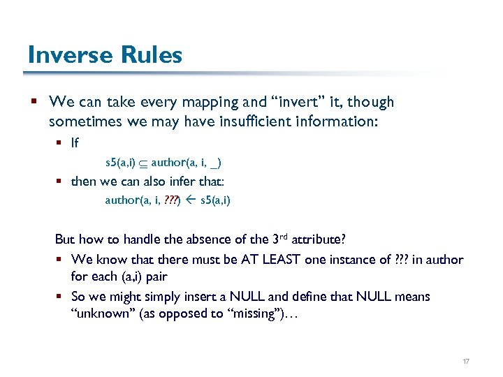 """Inverse Rules § We can take every mapping and """"invert"""" it, though sometimes we"""