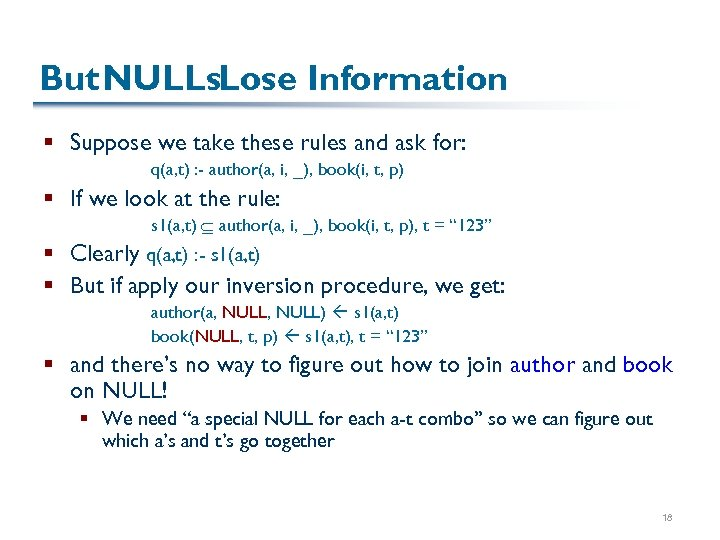 But NULLs. Lose Information § Suppose we take these rules and ask for: q(a,