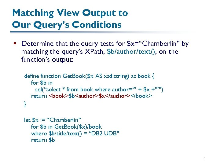 Matching View Output to Our Query's Conditions § Determine that the query tests for
