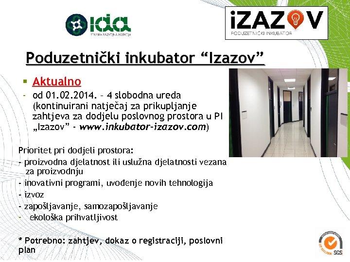 """Poduzetnički inkubator """"Izazov"""" § Aktualno - od 01. 02. 2014. – 4 slobodna ureda"""